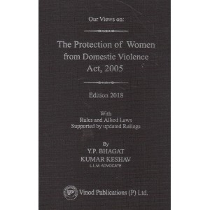 Vinod Publicaion's Our Views on The Protection of Women from Domestic Violence Act, 2005 [PWDV - HB] by Y. P. Bhagat, Kumar Keshav