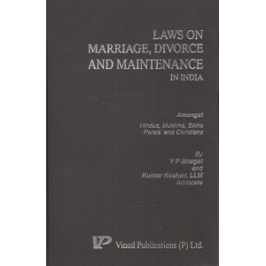 Vinod Publication's Laws on Marriage, Divorce and Maintenance in India Amongst Hindus, Muslims, Sikhs, Parsis and Christians [HB] by Y. P. Bhagat & Kumar Keshav