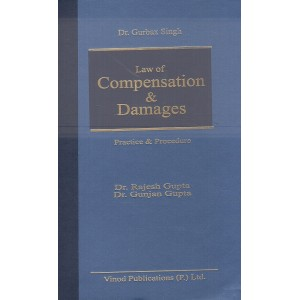 Dr. Gurbax Singh's Law of Compensation & Damages Practice & Procedure [HB] by Dr. Rajesh Gupta & Dr. Gunjan Gupta | Vinod Publication