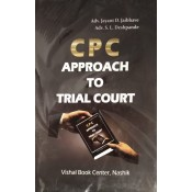 Vishal Book Center's CPC Approach to Trial Court [HB] by Adv. Jayant D. Jaibhave, Adv. S. L. Deshpande
