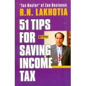Vision's 51 Tips For Saving Income Tax by R. N. Lakhotia