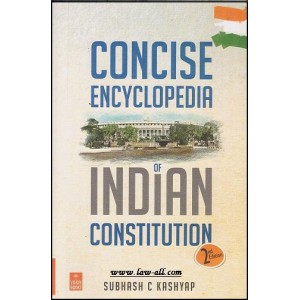 Concise Encyclopedia of Indian Constitution by Subhash C. Kashyap, Vision Books