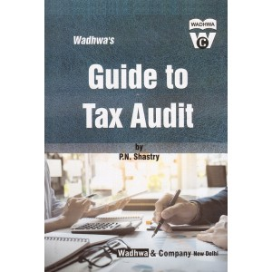 Wadhwa's Guide to Tax Audit 2018-19 by P. N. Shastry