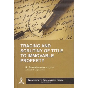 Wordsworth Publication's Tracing and Scrutiny of Title To Immovable Property [HB] by R. Sreenivasulu