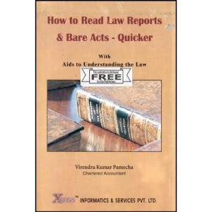 Xcess Infostore's How to Read Law Reports & Bare Acts - Quicker with Aids to Understanding Law by CA. Virendra K. Pamecha