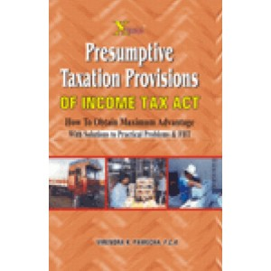Xcess Infostore's Presumptive Taxation Provisions Of Income Tax Act by Virendra K. Pamecha