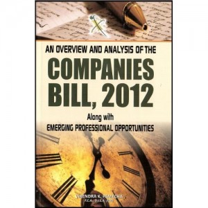 Xcess Infostore's An Overview & Analysis Of  The Companies Bill, 2012 along with Emercing Professional Opportunities by Virendra K. Pamecha