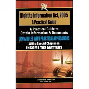 Xcess Infostore's Right to Information Act, 2005 : A Practical Guide by Virendra K. Pamecha
