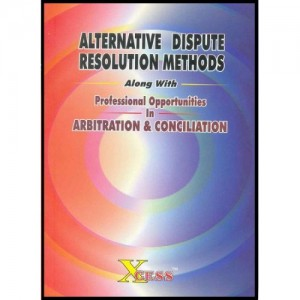 Xcess Infostore's Alternate Dispute Resolution Methods alongwith Professional Opportunities in Arbitration & Conciliation