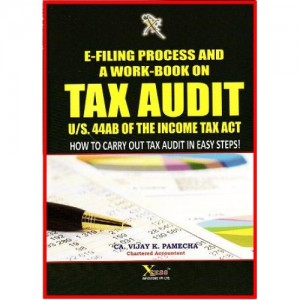 Xcess Infostore's E-Filing Process & Workbook on Tax Audit by CA. Virendra K. Pamecha