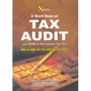 Xcess Infostore's A Work-book on Tax Audit under Section 44AB