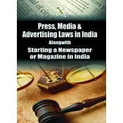 Xcess Infostore's Press, Media & Advertising Laws in India alongwith Starting a Newspaper Or Magazine in India