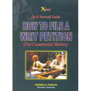 Xcess Infostore's How to File a Writ Petition for Commercial Matters by CA. Virendra Pamecha