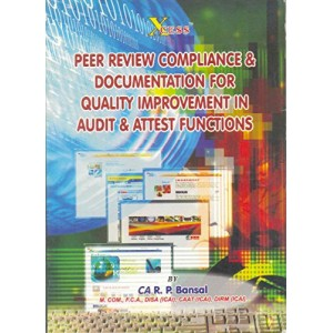 Xcess Infostore's Peer Review Compliance & Documentation For Quality Improvement in Audit & Attest Functions by CA. R.P.Bansal