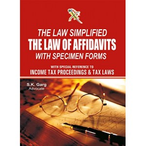 Law Simplified : The Law of Affidavits with Specimen Forms by S. K. Garg, Xcess Infostores