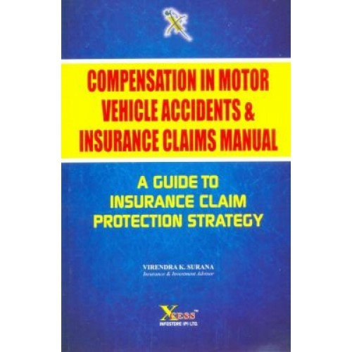 Xcess Infostores Compensation in Motor Vehicle Accidents & Insurance Claims by Virendra K. Surana