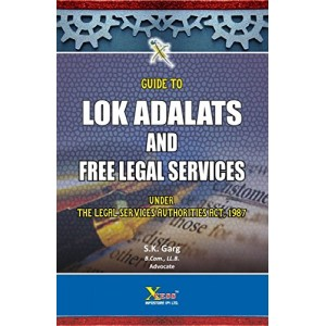 Guide to Lok Adalats & Free Legal Services Under Legal Authorities Act, 1987 by Adv. S. K. Garg, Xcess Infostore
