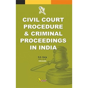 Civil Court Procedure & Criminal Proceedings in India by Adv. S. K. Garg, Xcess Infostores