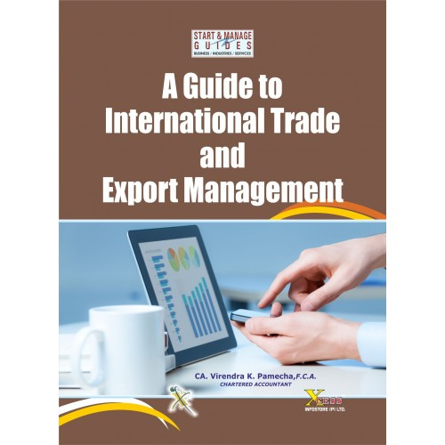 Xcess Infostore's A Guide to International Trade and Export Management by CA. Virendra K. Pamecha