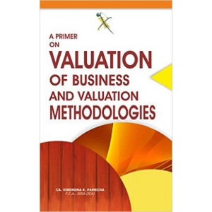 Xcess Infostore's Primer on Valuation of Business and Valuation Methodologies by CA. Virendra K. Pramecha
