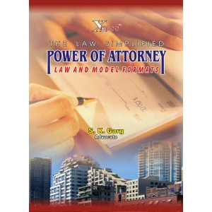 Xcess Infostore's Power of Attorney Law and Model Formats By S. K. Garg