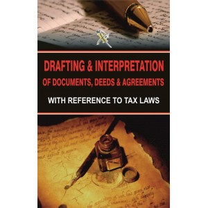 Xcess Infostore's Drafting & Interpretation of Documents, Deeds & Agreements with Reference to Tax Laws