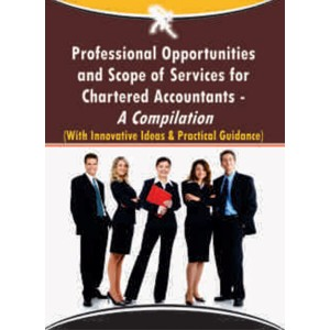 Xcess Infostore's Professional Opportunities & Scope of Services for Chartered Accountants - A Compilation