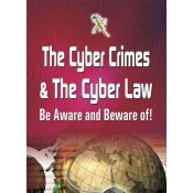Xcess Infostore's The Cyber Crimes & The Cyber Law Be Aware & Beware Of by Virendra K. Pamecha