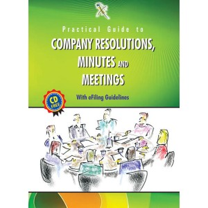 Xcess Infostore's Practical Guide to Company Resolutions, Minutes & Meetings with eFilling Guidelines (CD Free)