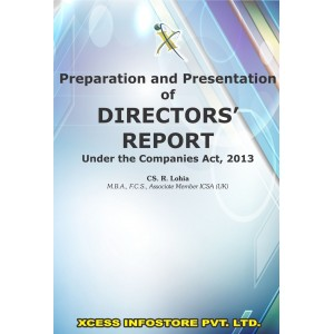 CS Rajesh Lohia's Preparation and Presentation of DIRECTORS' REPORT under the Companies Act, 2013 by Xcess Infostore, Indore