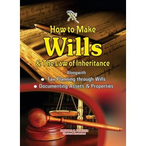 Xcess Infostore's How to Make Wills & The Law of Inheritance (Alongwith Tax Planning through Wills)