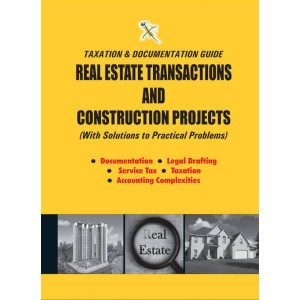 Xcess Infostore's Taxation & Documentation Guide : Real Estate Transactions & Construction Projects with Solutions to Practical Problems