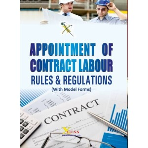 Xcess Infostore's Appointment of Contract Labour – Rules & Regulations With Practical Applications & Model Forms