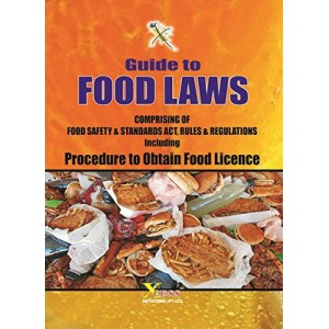 Xcess Infostore's Guide to Food Laws Comprising of Food Safety & Standards Act, Rules & Regulations
