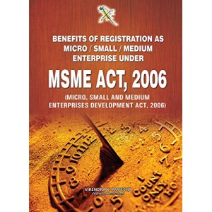 Xcess Infostore's Benifits of Registration as Micro / Small / Medium Enterprise Under MSME Act, 2006 by Virendra K. Pamecha