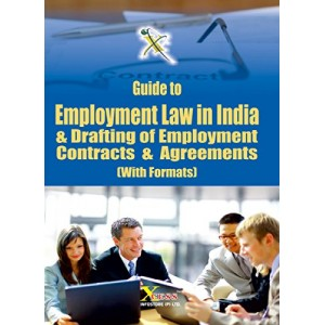 Xcess Infostore's Guide to Employment Law in India & Drafting of Employment Contracts & Agreements [ With Formats]