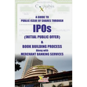 Xcess Infostore's A Guide to Public Issue of Shares Through IPOs & Book Building Process alongwith Merchant Banking Services by CA . Virendra K. Pamecha