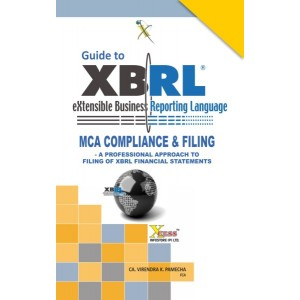 Xcess Infostore's Guide to XBRL [eXtensible Business Reporting Language] by CA. Virendra K. Pamecha