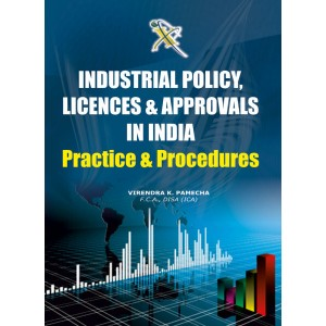 Xcess Infostore's Industrial Policy, Licences & Approvals in India - Practice & Procedure