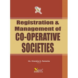 Xcess Infostore's Registration & Management of Co-operative Societies by Virendra K. Pamecha