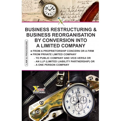 Xcess Infostore's Business Restructuring and Business Reorganisation by Conversion into a Limited Company by CS. Rajesh Lodha