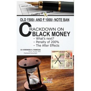 Xcess Inforstore's Crackdown on Black Money (Old 500 and 1000 Note Ban) by CA. Virendra K. Pamecha