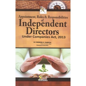 Xcess Infostore's Appointment, Roles & Responsibilities of Independent Directors Under Companies Act, 2013 by CA. Virendra K. Pamecha