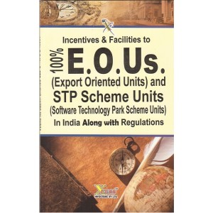Xcess's Incentives & Facilities to E.O.Us. (Export Oriented Units) and STP Scheme Units in India Along with Regulations