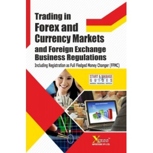Xcess Infostore's Trading in Forex & Currency Markets & Foreign Exchange Business Regulations