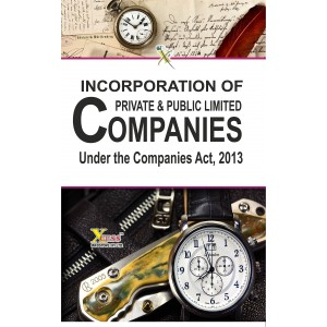 Xcess Infostore's Incorporation of Private & Public Limited Companies under the Companies Act, 2013 by Virendra K. Pamecha