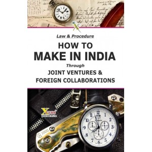 Xcess Infostore's Law & Procedure How to Make in India through Joint Ventures & Foreign Collaborations