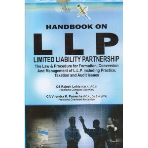Xcess Inforstore's Handbook on LLP : Limited Liability Partnership by CS Rajesh Lohia, CA. Virendra K. Pamecha