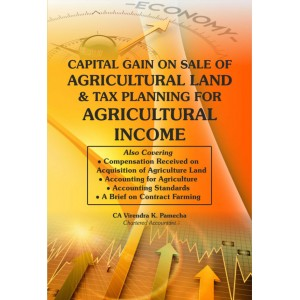 Xcess infostore's Capital Gain On Sale Of Agricultural Land & Tax Planning For Agricultural Income by CA. Virendra K. Pamecha