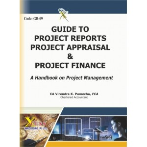 Xcess Inforstore's Guide to Project Reports, Project Appraisals and Project Finance by CA. Virendra K. Pamecha